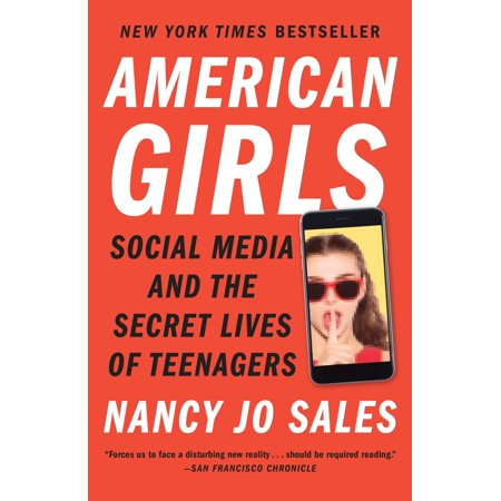 American Girls : Social Media and the Secret Lives of