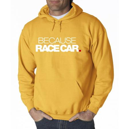 New Way 869 - Adult Hoodie Because Race Car Enthusiast Funny Humor Sweatshirt Medium