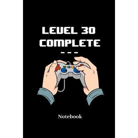Level 30 Complete Notebook: Lined Journal for Video Game, Computer Nerd, Internet Online Geeks and Gaming Fans - Paperback, Diary Gift for Men, Wo Paperback (Nerd Brille Wo Kaufen)