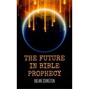 The Future in Bible Prophecy - eBook