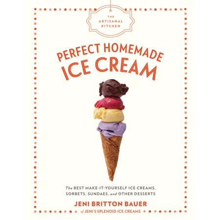 Couples Homemade (The Artisanal Kitchen: Perfect Homemade Ice Cream -)