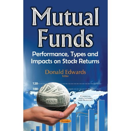 Mutual Funds : Performance, Types and Impacts on Stock