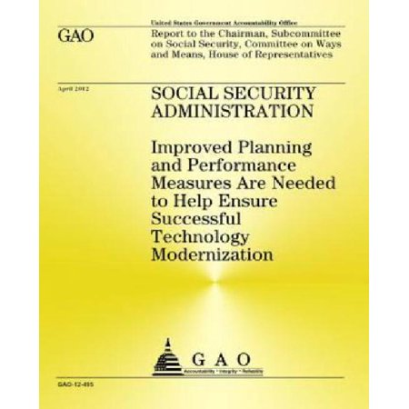Social Security Administration  Improved Planning And Performance Measures Are Needed To Help Ensure Successful Technology Modernization