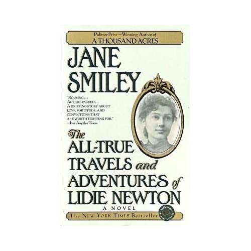 The All-True Travels and Adventures of Lidie Newton: A Novel