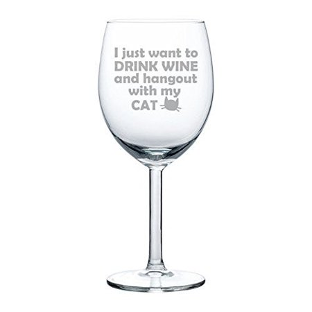 10 oz Wine Glass Funny Drink wine and hang out with my cat ()