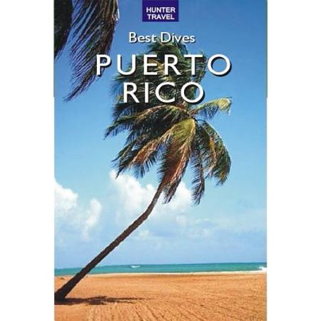 Best Dives of Puerto Rico - eBook (The Best Of Puerto Rico)