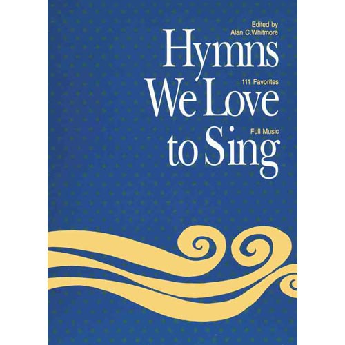 Hymns We Love to Sing: Words Only