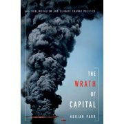 The Wrath of Capital : Neoliberalism and Climate Change Politics