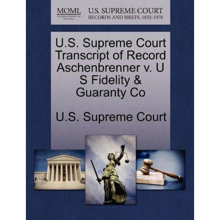 U S  Supreme Court Transcript Of Record Aschenbrenner V  U S Fidelity   Guaranty Co