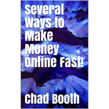 Several Ways to Make Money Online Fast! - eBook (Best Way To Make Fast Money Illegally)