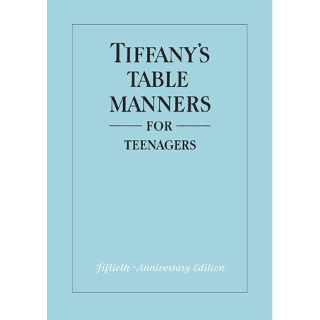Tiffany's Table Manners for Teenagers - eBook (Tiffany Table Manners)