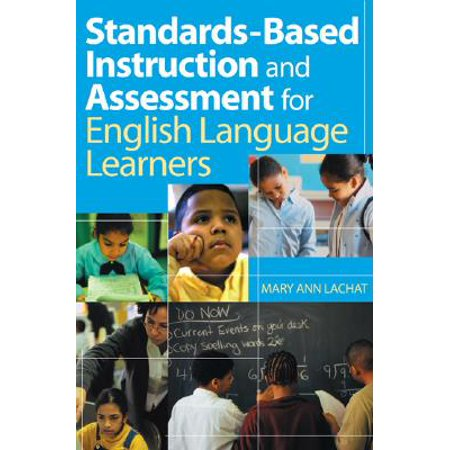 Standards-Based Instruction and Assessment for English Language