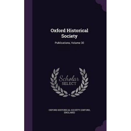Oxford Historical Society: Publications, Volume 30 - image 1 de 1