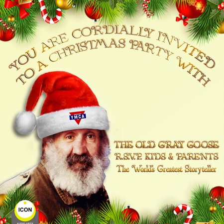 You Are Cordially Invited to a Christmas Party with the Old Gray Goose R.S.V.P. Kids & Parents - Audiobook ()