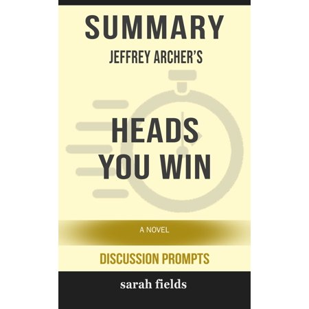 Summary of Heads You Win: A Novel by Jeffrey Archer (Discussion Prompts) -