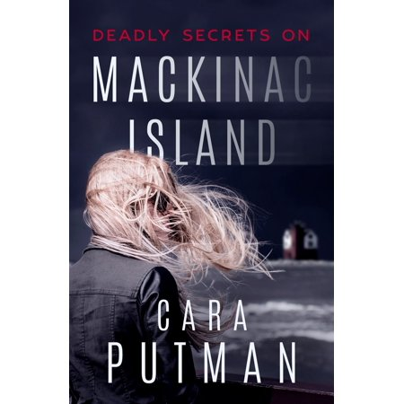 Deadly Secrets on Mackinac Island - eBook