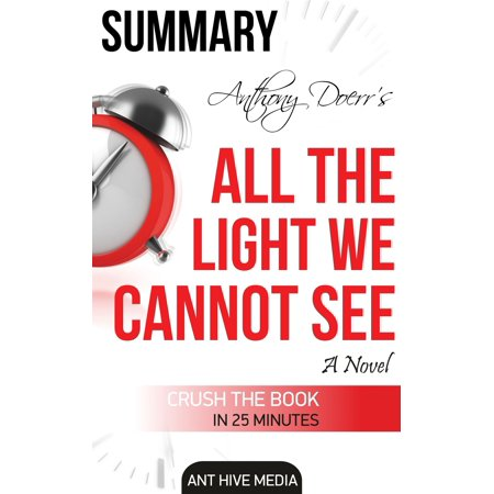 Anthony Doerr's All the Light We Cannot See A Novel Summary -