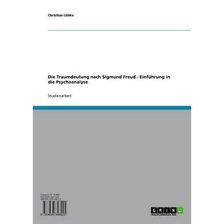 Die Traumdeutung Nach Sigmund Freud Einführung In Die Psychoanalyse Ebook