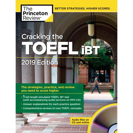 Cracking the TOEFL iBT with Audio CD, 2019 Edition : The Strategies, Practice, and Review You Need to Score