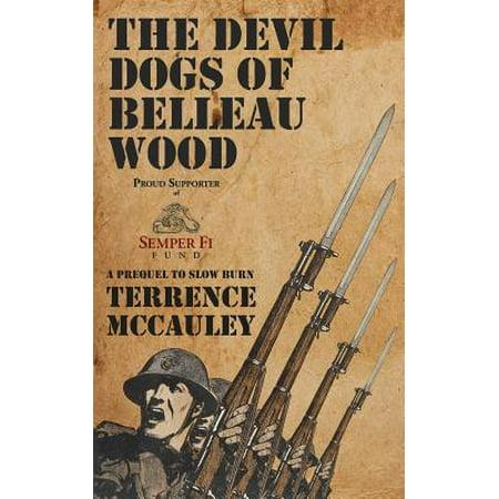 Devils Wood - The Devil Dogs of Belleau Wood