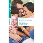 La famille de son coeur - Sous le charme du Dr Sullivan - eBook