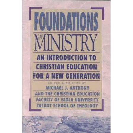 Foundations Of Ministry  An Introduction To Christian Education For A New Generation