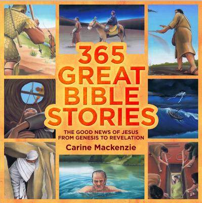 365 Great Bible Stories : The Good News of Jesus from Genesis to Revelation