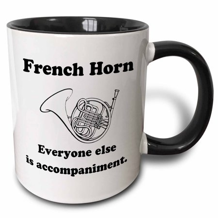 3dRose French horn everyone else is just accompaniment, Two Tone Black Mug, 11oz