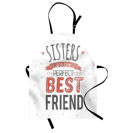Friends Apron - Quote Apron Emotional Sisterhood Quote Sisters are the Perfect Best Friend with Calligraphy Print, Unisex Kitchen Bib Apron with Adjustable Neck for Cooking Baking Gardening, Multicolor, by Ambesonne
