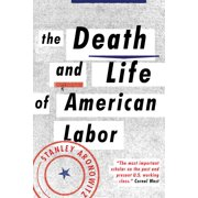 The Death and Life of American Labor : Toward a New Workers' Movement