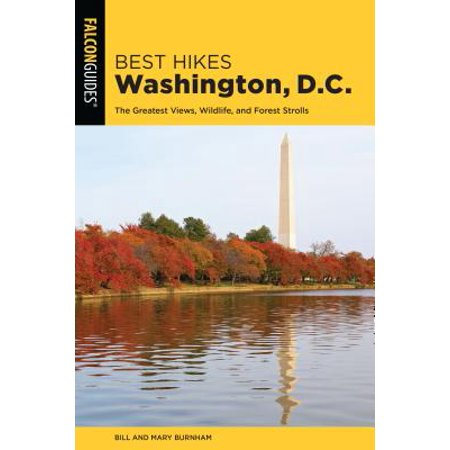 Best Hikes Washington, D.C. : The Greatest Views, Wildlife, and Forest (Best Vacations Near Washington Dc)