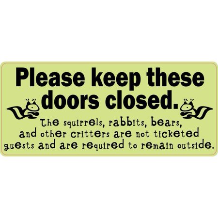 7in x 3in Green Please Keep These Doors Closed Critters Sticker Vinyl