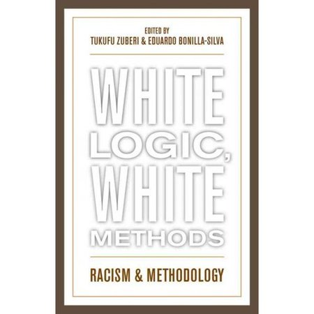 White Logic, White Methods: Racism and Methodology