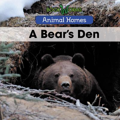 Animal Homes: A Bear's Den (Hardcover)