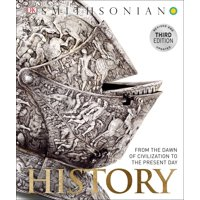 History : From the Dawn of Civilization to the Present Day