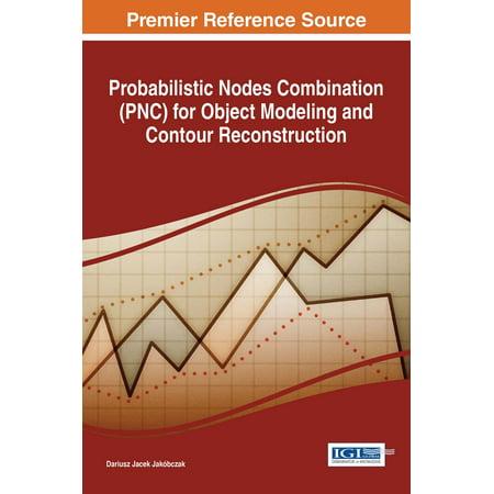 Probabilistic Nodes Combination (PNC) for Object Modeling and Contour Reconstruction -