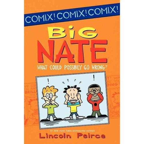 Big Nate What Could Possibly Go Wrong?