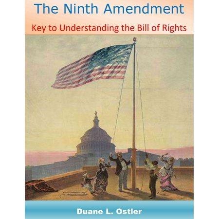 The Ninth Amendment: Key to Understanding the Bill of Rights - (Amendments 6 10 Of The Bill Of Rights)