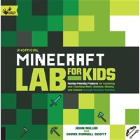 Lab for Kids: Unofficial Minecraft Lab for Kids: Family-Friendly Projects for Exploring and Teaching Math, Science, History, and Culture Through Creative Building (Paperback)