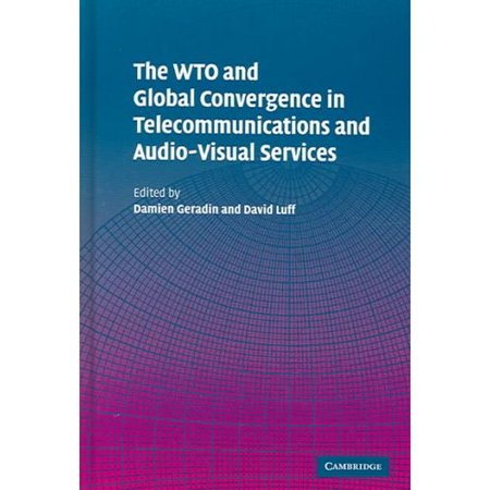 The Wto And Global Convergence In Telecommunications And Audio Visual Services