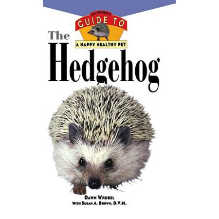Pretty Pets Hedgehog - Your Happy Healthy Pet Guides: The Hedgehog (Paperback)