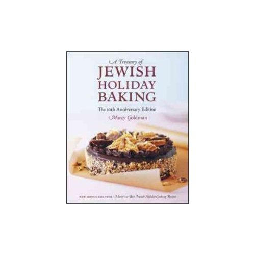 A Treasury of Jewish Holiday Baking: The 10th Anniversary Edition