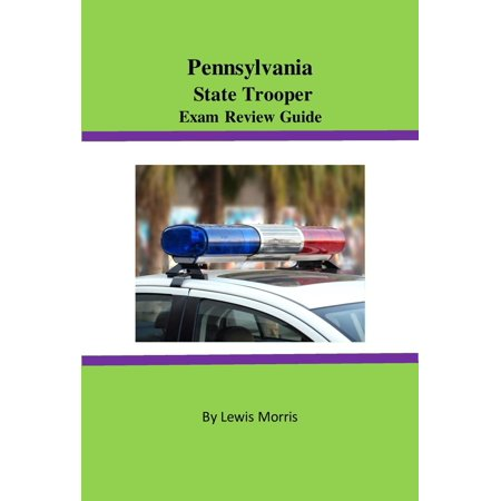 Pennsylvania State Trooper Exam Review Guide - eBook