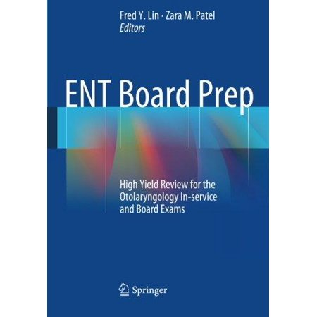 Ent Board Prep  High Yield Review For The Otolaryngology In Service And Board Exams