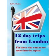 Twelve Day Trips from London - eBook