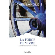 La Force de vivre T1 - eBook