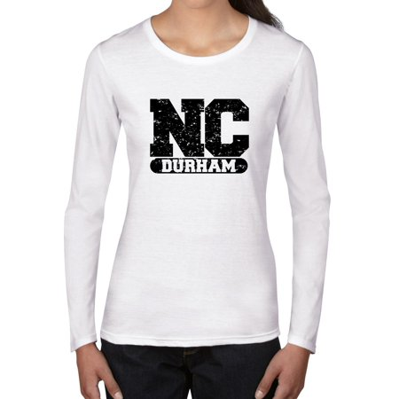 Durham, North Carolina NC Classic City State Sign Women's Long Sleeve T-Shirt ()