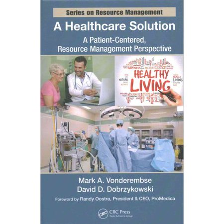 A Healthcare Solution  A Patient Centered  Resource Management Perspective