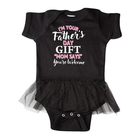 Im Your Fathers Day Gift Mom Says Youre Welcome in Pink Infant Tutu Bodysuit - Mom Dad Baby Halloween Ideas