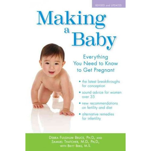 Making a Baby: Everything You Need to Know to Get Pregnant